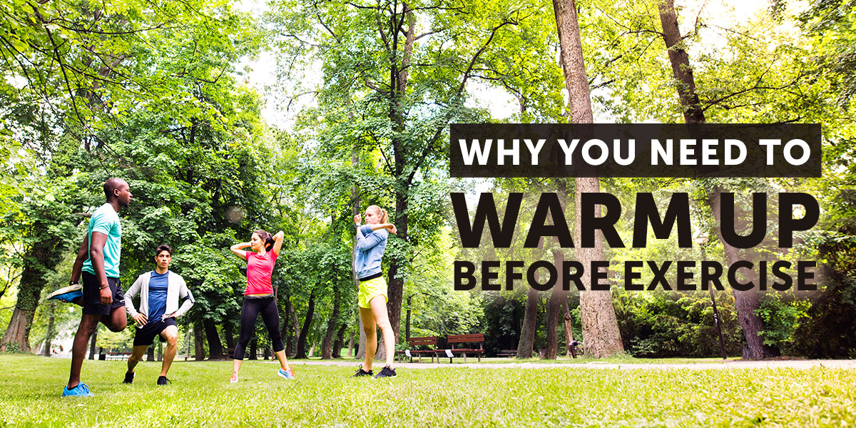 Warming Up Before Exercise – Why You Really Need To